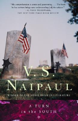 A Turn in the South By Naipaul, V. S.